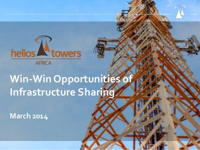 Win-Win Opportunities of Infrastructure Sharing March 2014