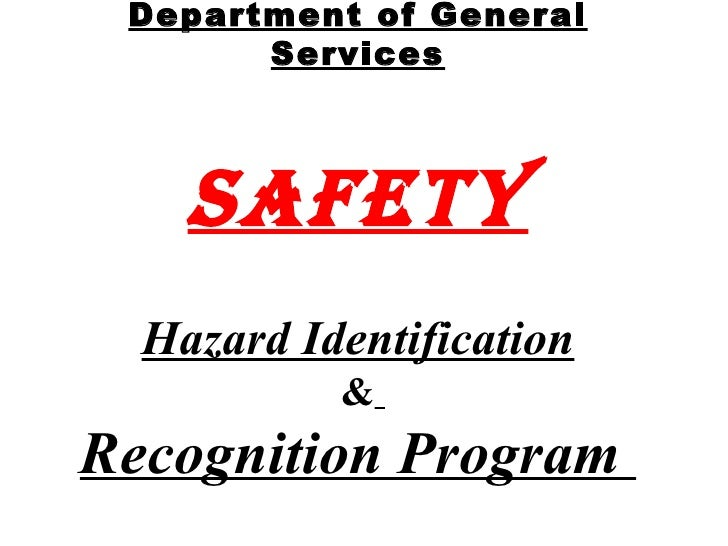 Department of General       Services    Safety  Hazard Identification           &Recognition Program