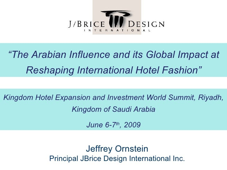 """The Arabian Influence and its Global Impact at       Reshaping International Hotel Fashion""  Kingdom Hotel Expansion and ..."