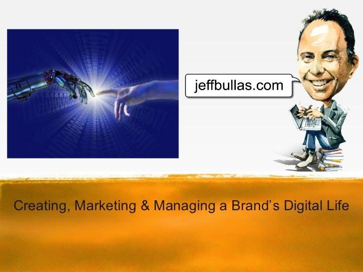 Creating, Marketing & Managing a Brand's Digital Life