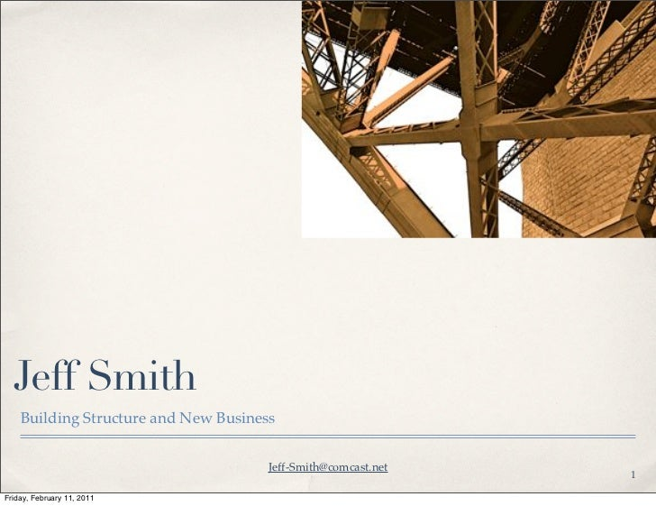 Jeff Smith    Building Structure and New Business                                      Jeff-Smith@comcast.net             ...
