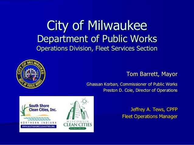 City of MilwaukeeDepartment of Public WorksOperations Division, Fleet Services Section                                    ...