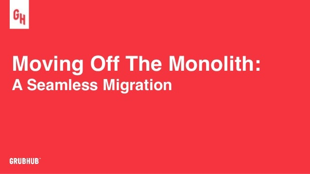 Moving Off The Monolith: A Seamless Migration