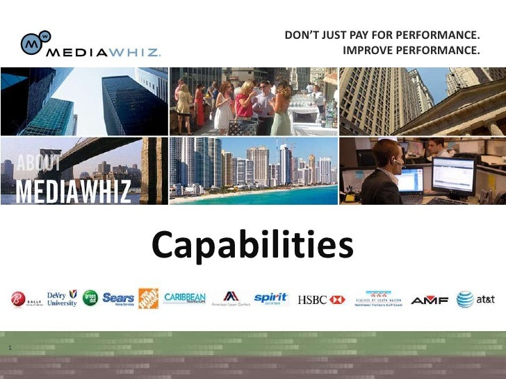 Don't just pay for performance. <br />Improve performance. <br />1<br />Capabilities<br />