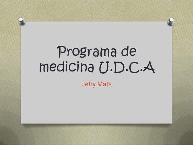 Programa demedicina U.D.C.AJefry Mata