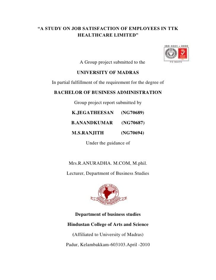 """""""A STUDY ON JOB SATISFACTION OF EMPLOYEES IN TTK HEALTHCARE LIMITED""""<br />A Group project submitted to the <br />UNIVERSIT..."""