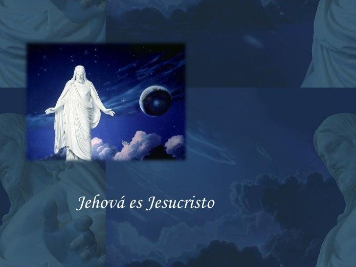 Jehová es Jesucristo