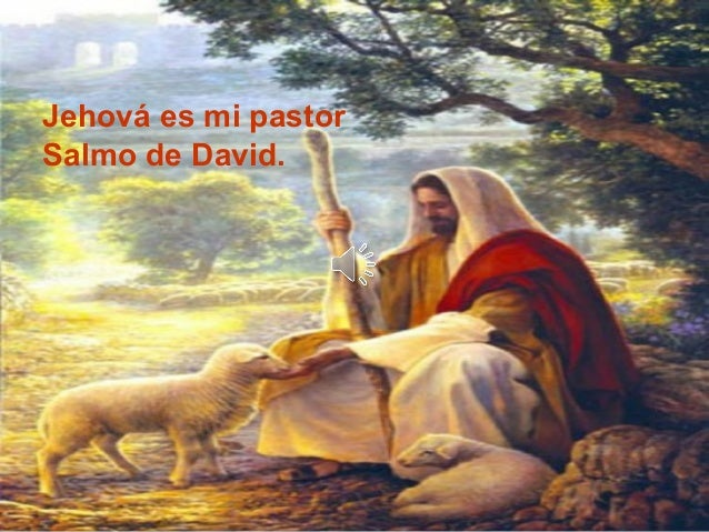 Jehová es mi pastorSalmo de David.