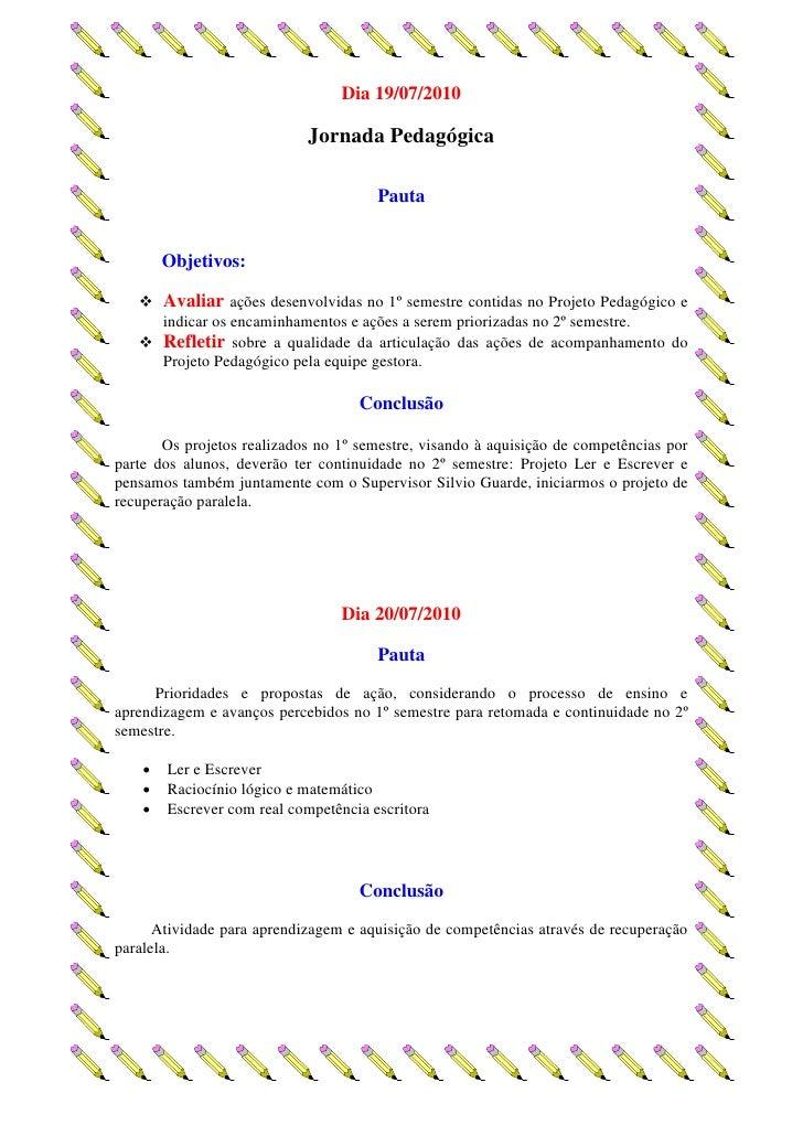 Dia 19/07/2010                              Jornada Pedagógica                                         Pauta           Obj...