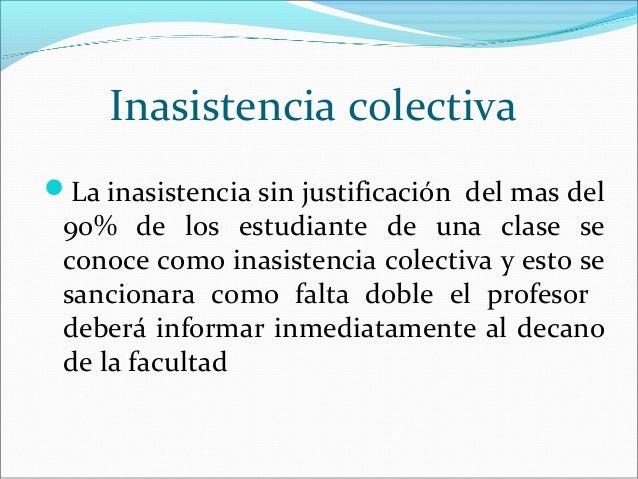 Inasistencia colectivaLa inasistencia sin justificación del mas del 90% de los estudiante de una clase se conoce como ina...