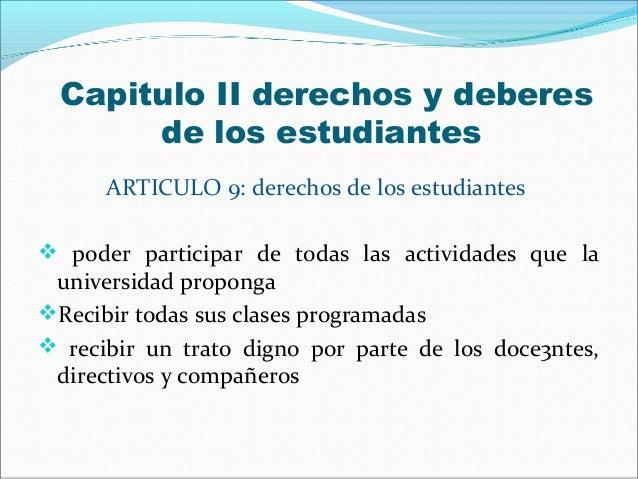 Capitulo II derechos y deberes       de los estudiantes      ARTICULO 9: derechos de los estudiantes poder participar de ...