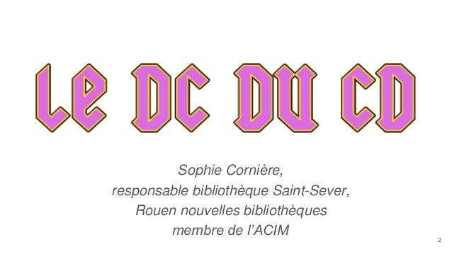 Sophie Cornière, responsable bibliothèque Saint-Sever, Rouen nouvelles bibliothèques membre de l'ACIM 2