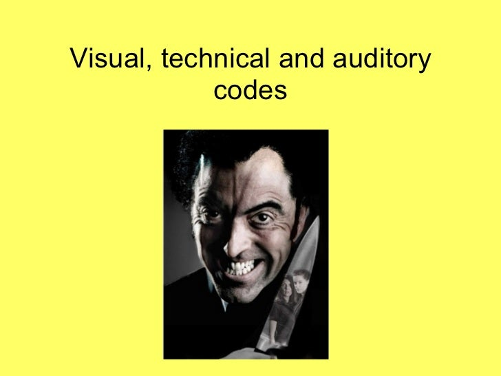 Visual, technical and auditory codes