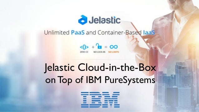 Jelastic Cloud-in-the-Box onTop of IBM PureSystems