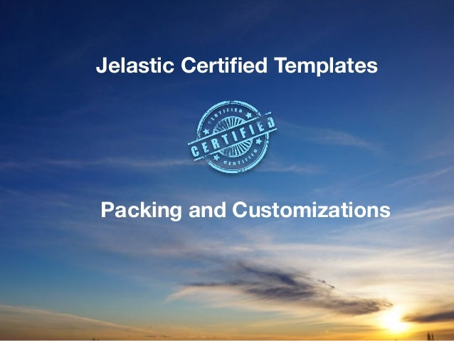 Jelastic Certified Templates Packing and Customizations