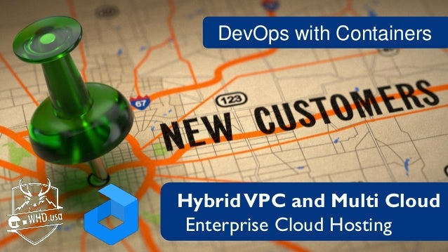 DevOps with Containers HybridVPC and Multi Cloud Enterprise Cloud Hosting