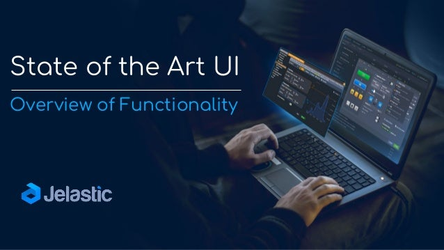 State of the Art UI Overview of Functionality