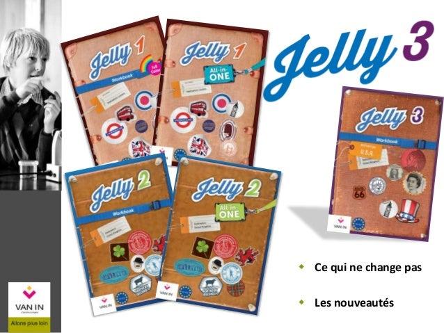 Jelly 3 Slide 2