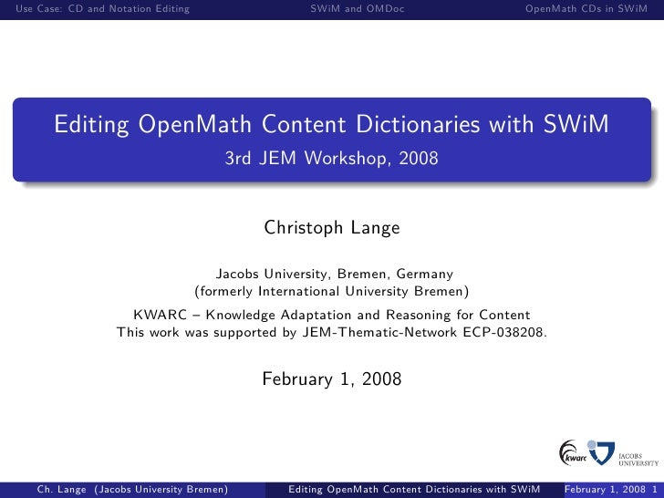 Use Case: CD and Notation Editing                     SWiM and OMDoc                          OpenMath CDs in SWiM        ...