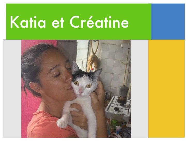 Katia et Créatine
