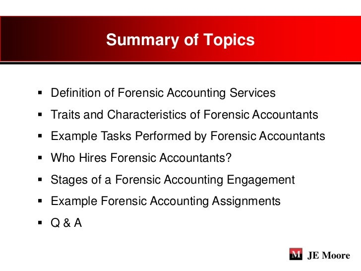 accounting essay forensic Forensic accounting essay forensic accounting can be defined as a thorough analysis, investigation, inquiry, or examination that is collected as a result of reviewing organizational records with the main focus being to.