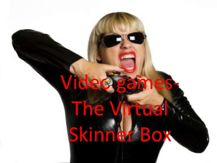 Video games- The Virtual Skinner Box<br />