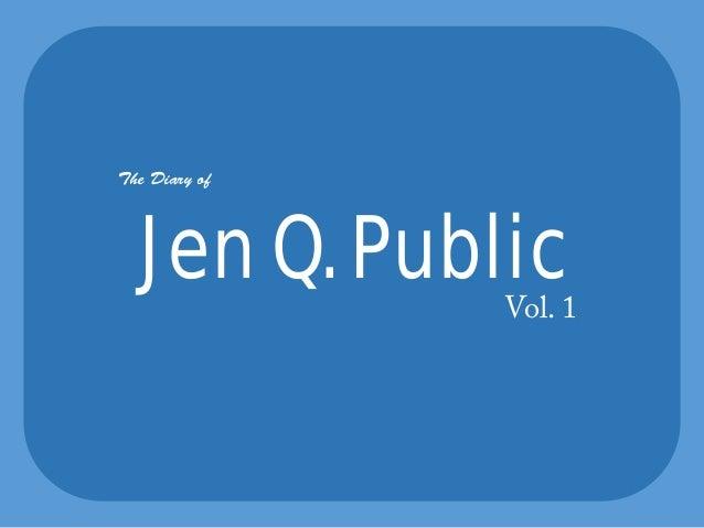 The Diary of Jen Q. PublicVol. 1