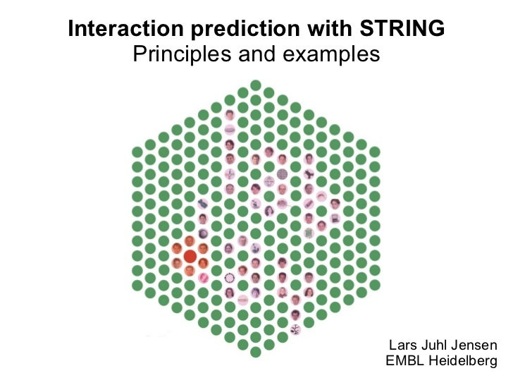 Interaction prediction with STRING Principles and examples Lars Juhl Jensen EMBL Heidelberg