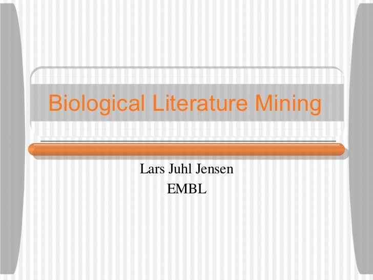 Biological Literature Mining Lars Juhl Jensen EMBL