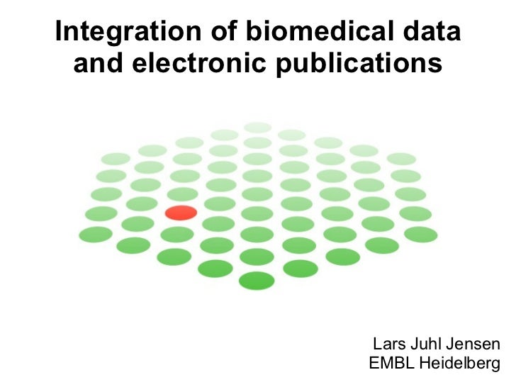 Integration of biomedical data and electronic publications Lars Juhl Jensen EMBL Heidelberg