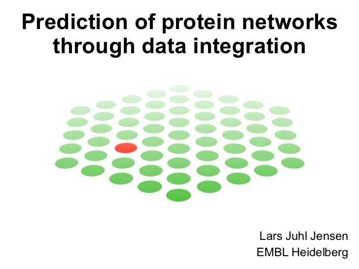 Prediction of protein networks through data integration Lars Juhl Jensen EMBL Heidelberg