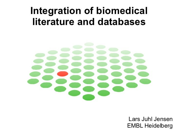 Integration of biomedical literature and databases Lars Juhl Jensen EMBL Heidelberg
