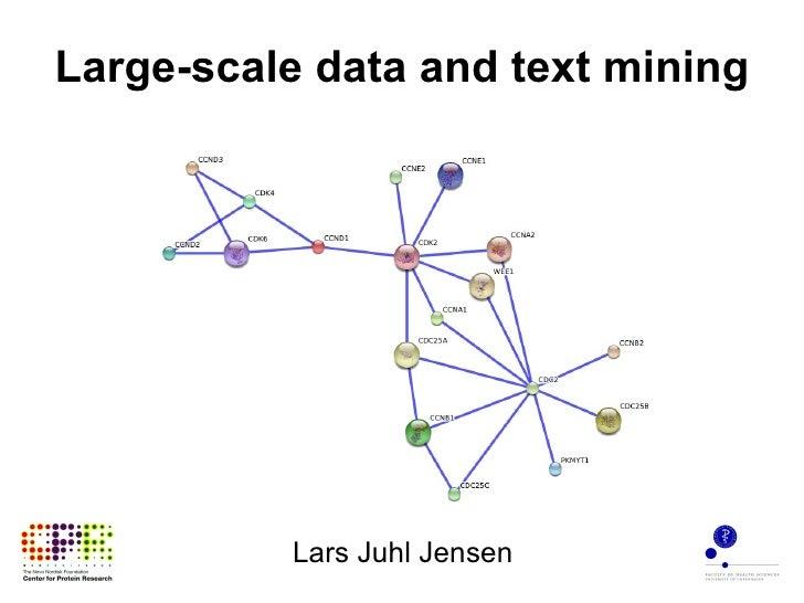 Large-scale data and text mining Lars Juhl Jensen