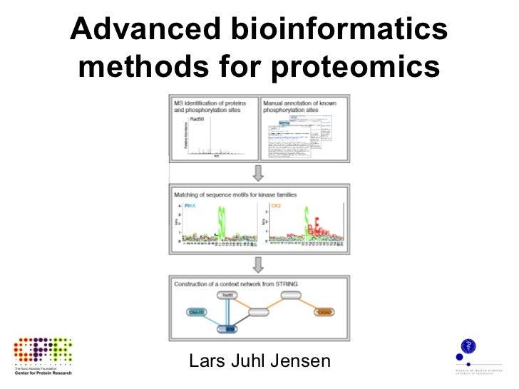 Advanced bioinformaticsmethods for proteomics       Lars Juhl Jensen