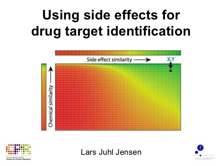 Using side effects fordrug target identification        Lars Juhl Jensen