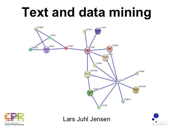Text and data mining Lars Juhl Jensen
