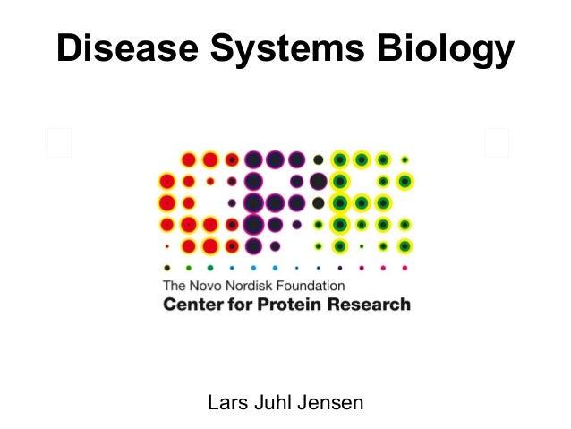Disease Systems Biology       Lars Juhl Jensen