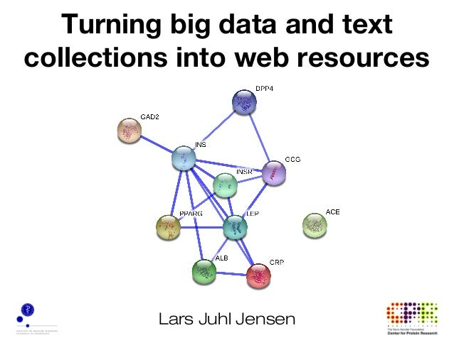 Lars Juhl JensenTurning big data and textcollections into web resources