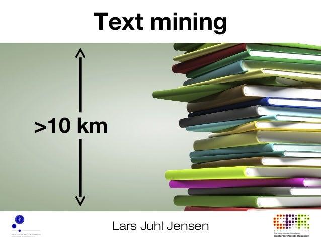 Lars Juhl JensenText mining>10 km