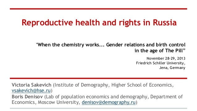 """Reproductive health and rights in Russia """"When the chemistry works... Gender relations and birth control in the age of The..."""