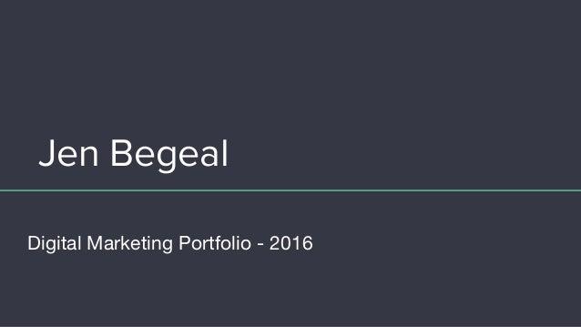 Jen Begeal Digital Marketing Portfolio - 2016