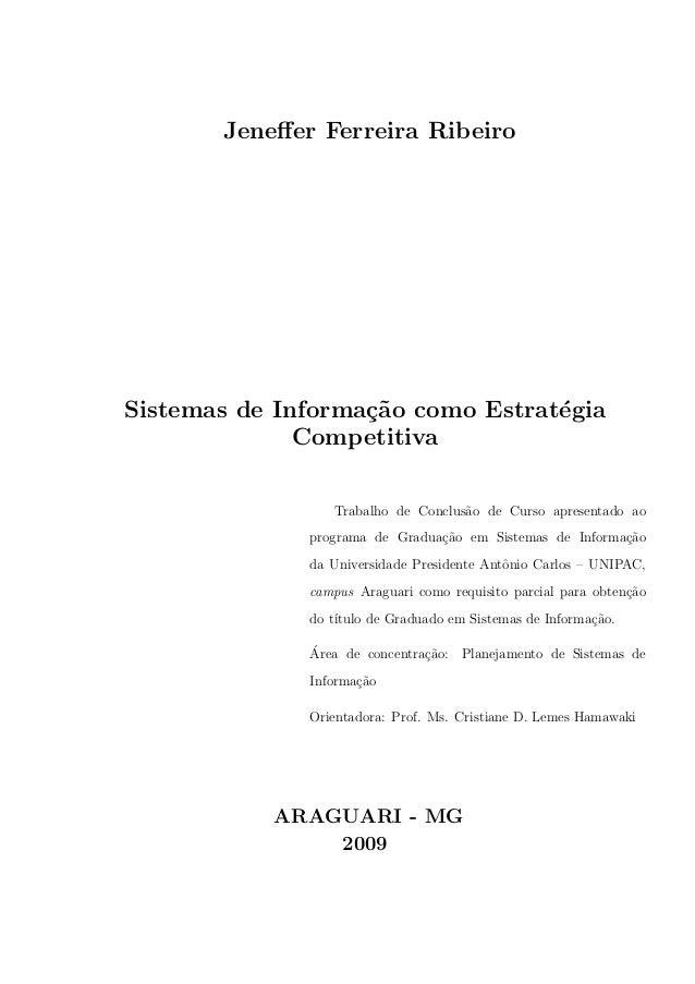 Jeneffer Ferreira RibeiroSistemas de Informa¸˜o como Estrat´gia                   ca             e              Competitiva...