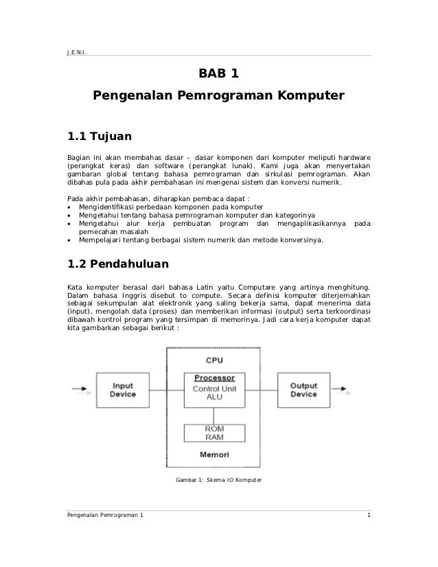 J.E.N.I.                                     BAB 1           Pengenalan Pemrograman Komputer1.1 TujuanBagian ini akan memb...
