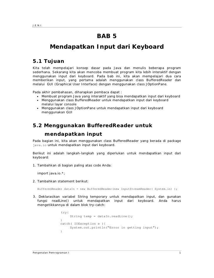 J.E.N.I.                                        BAB 5             Mendapatkan Input dari Keyboard  5.1 Tujuan Kita telah m...