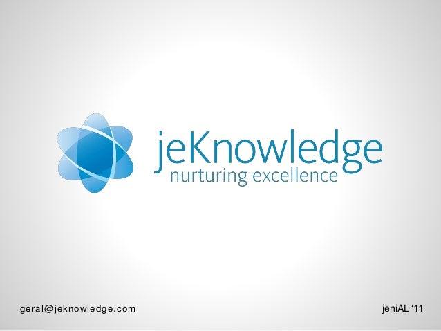 geral@jeknowledge.com jeniAL '11
