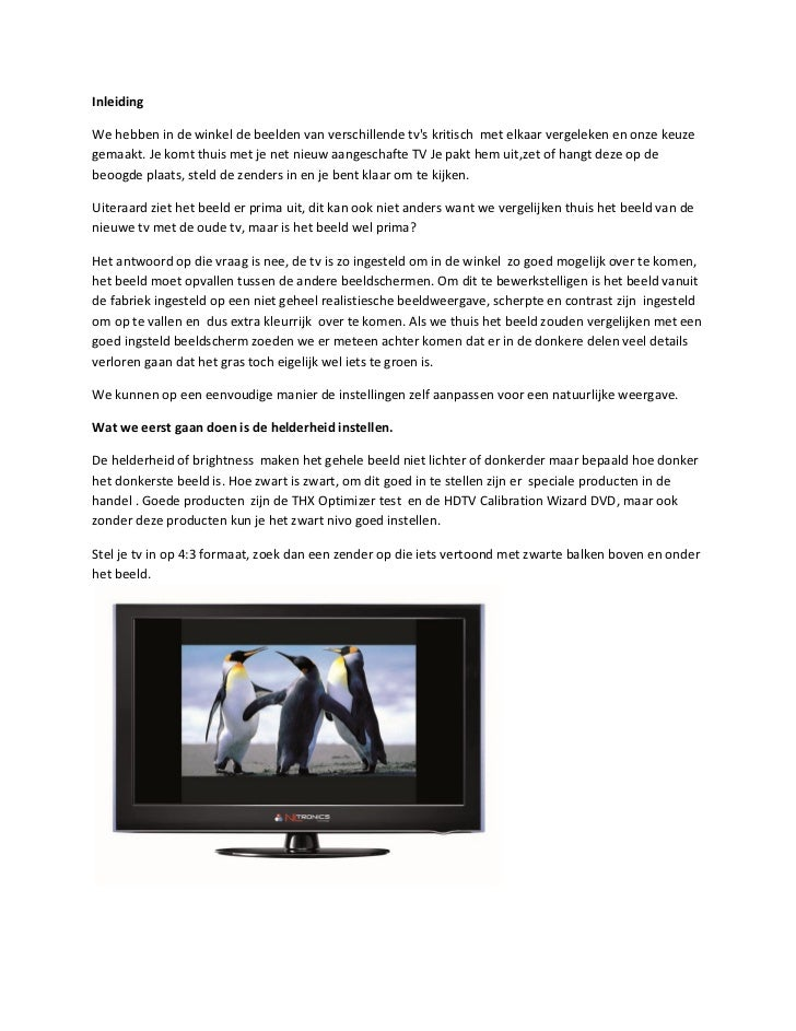 InleidingWe hebben in de winkel de beelden van verschillende tvs kritisch met elkaar vergeleken en onze keuzegemaakt. Je k...