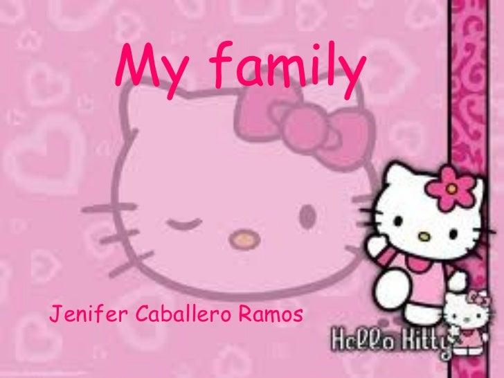 My familyJenifer Caballero Ramos