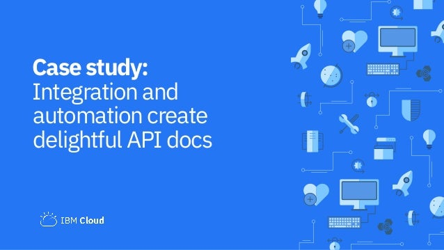 Case study: Integration and automation create delightful API docs