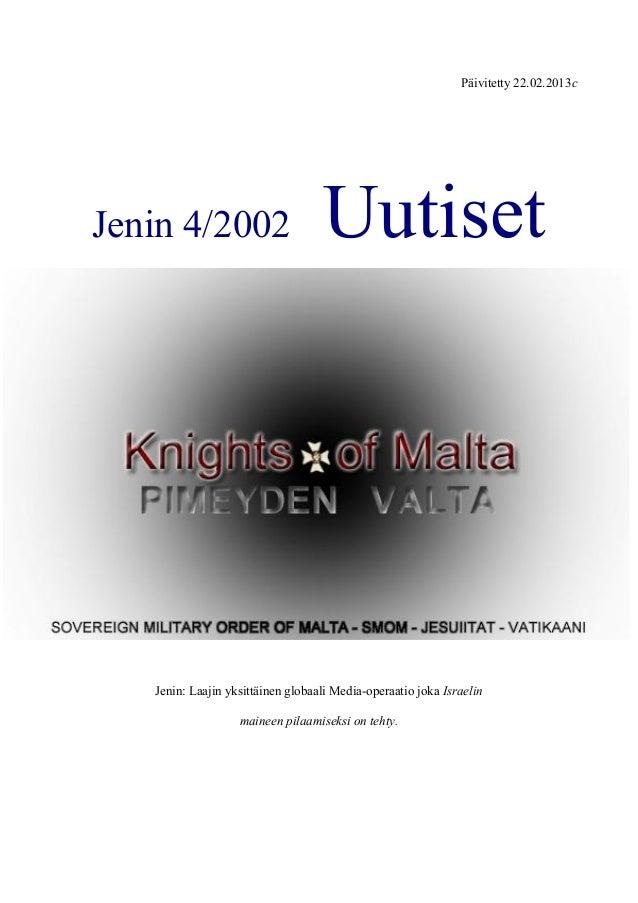 Päivitetty 22.02.2013c  Jenin 4/2002 Uutiset  Jenin: Laajin yksittäinen globaali Media-operaatio joka Israelin  maineen pi...