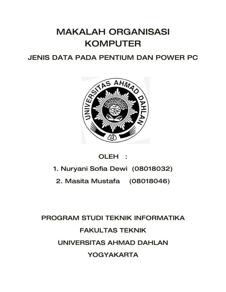MAKALAH ORGANISASI           KOMPUTER JENIS DATA PADA PENTIUM DAN POWER PC                      OLEH    :      1. Nuryani ...